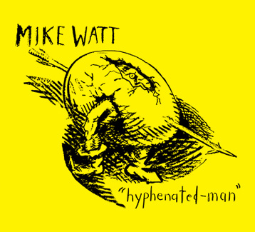 mike watt's third opera 'hyphenated-man'