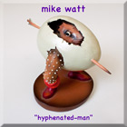 mike watt's 'hyphenated-man'